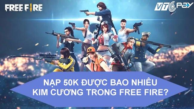 nap 50k duoc bao nhieu kim cuong trong free fire