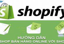 Hướng dẫn tạo shop bán hàng online với Shopify