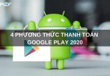 tong-hop-phuong-thuc-thanh-toan-google-play-650