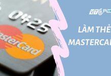 làm thẻ mastercard thanh toán nhanh - an toàn - tiện lợi