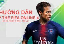Hướng dẫn nạp thẻ fifa online 4 giá rẻ