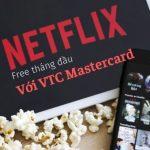 the-mastercard-ao-dang-ky-netflix-mien-phi 5