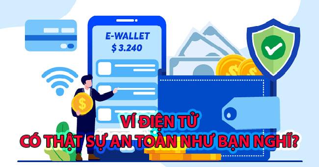 Sử dụng ví điện tử có an toàn hay không?