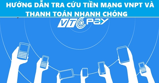 các bước đóng tiền mạng VNPT với ví VTC Pay