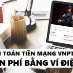thanh toán tiền mạng VNPT online bằng ví điện tử VTC Pay