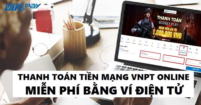 Hướng dẫn các bước thanh toán tiền mạng VNPT online